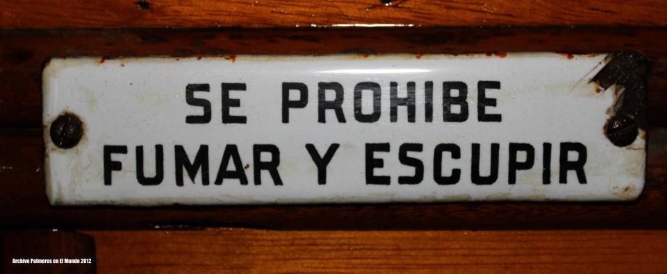 Se prohibe fumar y escupir. Sobran los comentarios