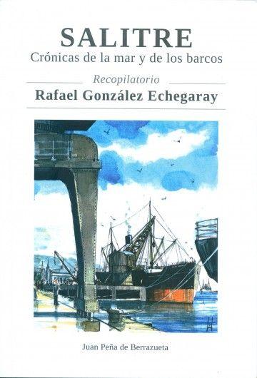 """Portada del libro """"Salitre"""", recopilatorio de artículos de Rafael González Echegaray"""