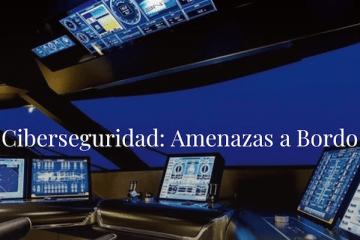 La ciberseguridad a bordo es un tema fundamental y de gran actualidad